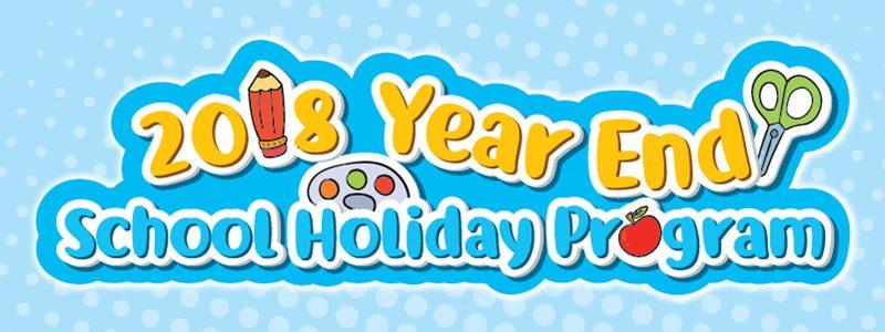 2018 Year End School Holiday Program